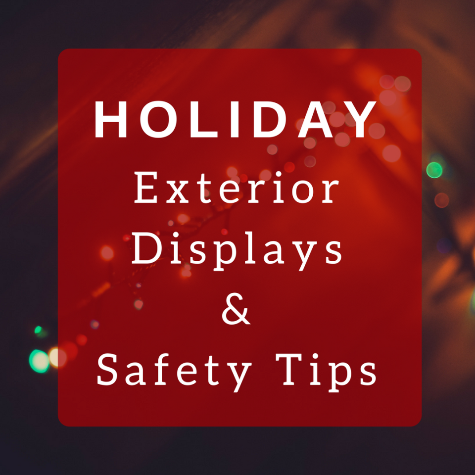Holiday Exterior Displays & Safety Tips
